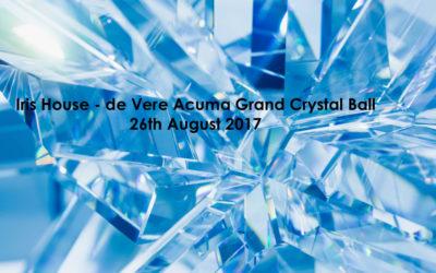 Iris House – de Vere Acuma Grand Crystal Ball – 26th August 2017